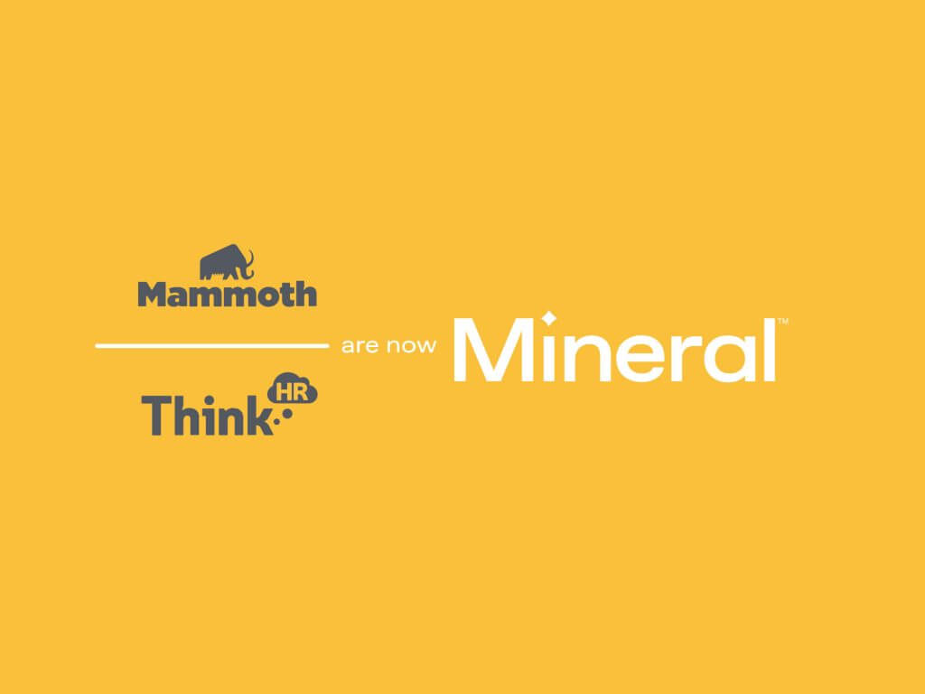 ThinkHR and Mammoth are now Mineral